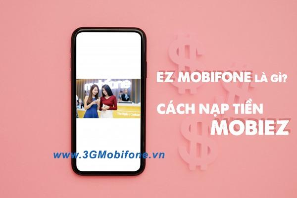 Nạp tiền EZ Mobifone là gì?