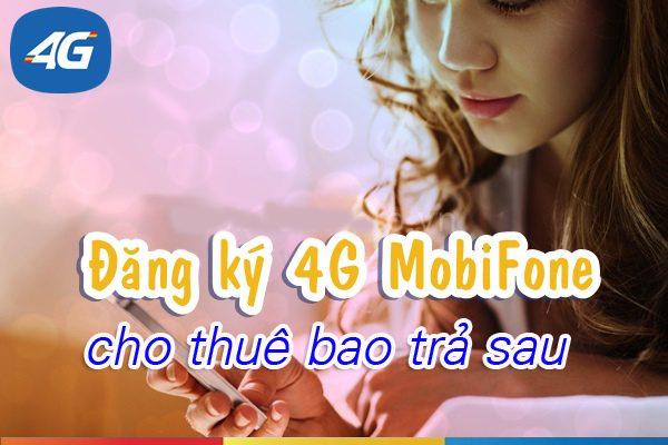 đăng ký 4g mobifone cho thuê bao trả sau