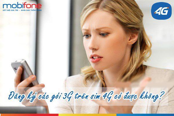 đăng ký gói 3G Mobifone trên sim 4G được hay không?