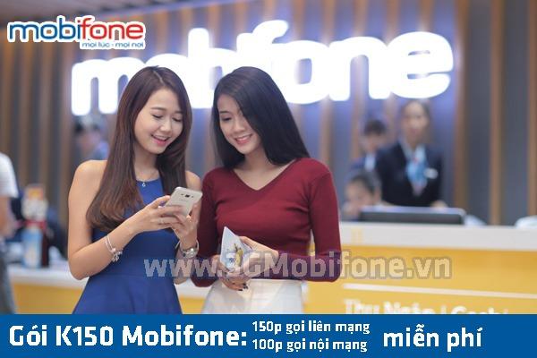 Đăng ký gói K150 Mobifone miễn phí 150p gọi liên mạng, 100p gọi nội mạng
