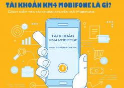 Tài khoản KM4 Mobifone Thông tin và chi tiết về KM4 của Mobifone