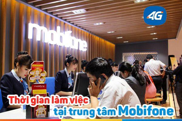 Thời gian làm việc của các trung tâm giao dịch Mobifone