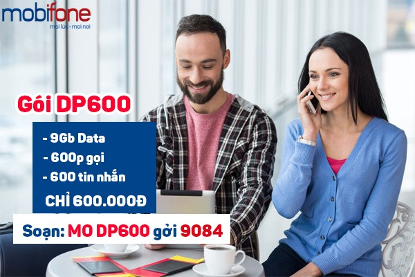 Đăng ký gói DP600 Mobifone nhận 9GB Data, 600SMS, 600 phút gọi