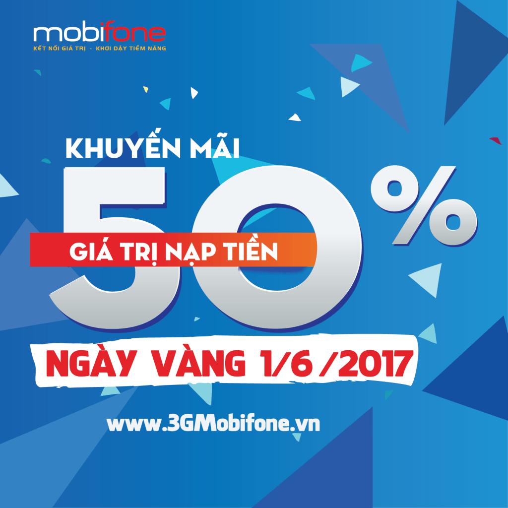 Mobifone khuyến mãi ngày vàng 1.6.2017 tặng 50% giá trị thẻ nạp