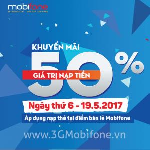 Khuyến mãi Mobifone tặng 50% thẻ nạp ngày 19/5/2017 thứ 6 hằng tuần
