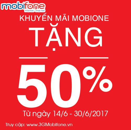 Khuyến mãi Mobifone tặng 50% giá trị thẻ nạp từ 14/6 – 30/6/2017