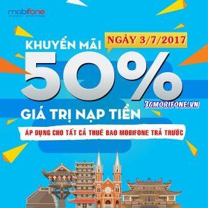 Mobifone khuyến mãi ngày 3/7/2017 tặng 50% giá trị thẻ nạp