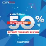 Mobifone khuyến mãi ngày 30/6/2017 tặng 50% thẻ nạp