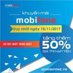 Mobifone khuyến mãi ngày 10/11/2017 ưu đãi 50% giá trị thẻ nạp