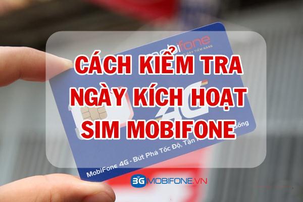 Hướng dẫn Kiểm tra ngày kích hoạt Sim Mobifone
