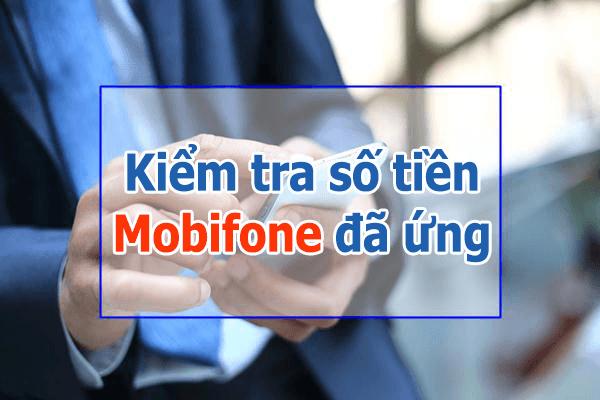 Kiểm tra số tiền Mobifone đã ứng