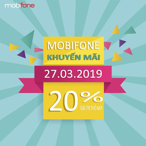 mobifone khuyến mãi ngày 27/3/2019 tặng 20% giá trị thẻ nạp