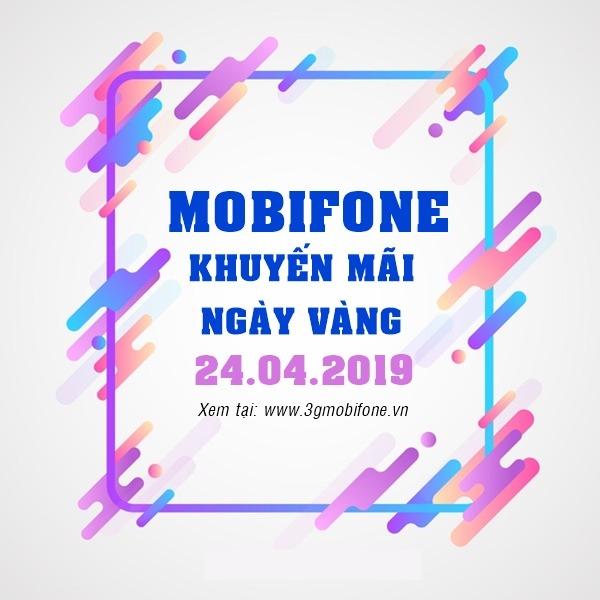 Mobifone khuyến mãi 24/4/2019 tặng 20% thẻ nạp Ngày Vàng