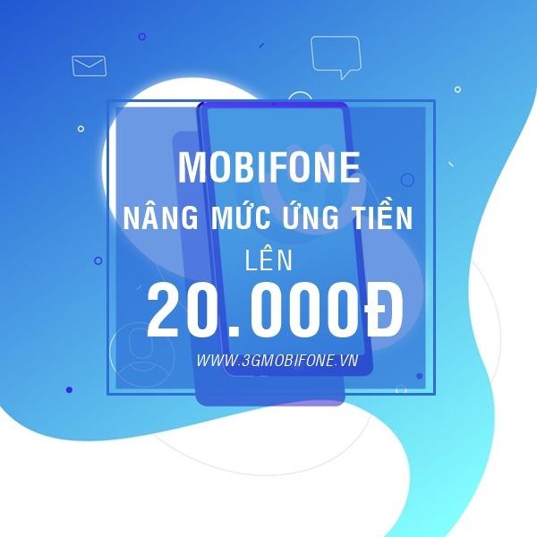 Mobifone nâng mức ứng tiền lên 20.000đ