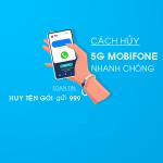 Cách hủy 5G Mobifone nhanh chóng