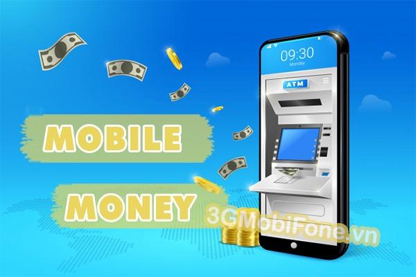 Dịch vụ Mobile Money là gì? Cách đăng ký và sử dụng dịch vụ mobile Money