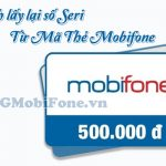 Hướng dẫn cách lấy lại số Seri từ mã thẻ Mobifone chính xác nhất