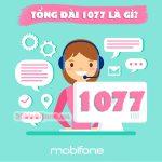 Tổng đài 1077 Mobifone là gì?