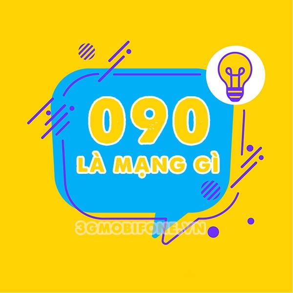 Đầu số 090 là mạng gì?