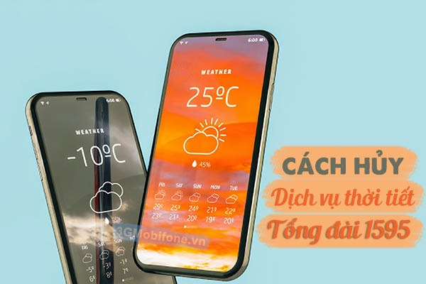 Hướng dẫn cách hủy tin nhắn thông báo thời tiết 1595 Mobifone